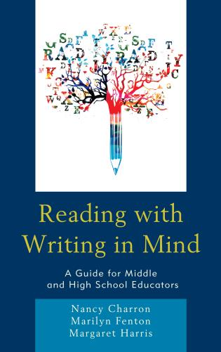 Cover image for the book Reading with Writing in Mind: A Guide for Middle and High School Educators
