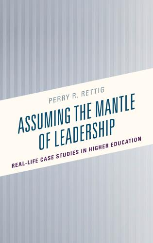 Assuming the Mantle of Leadership: Real-Life Case Studies in