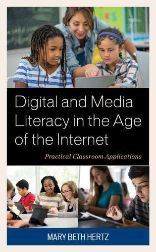 Cover image for the book Digital and Media Literacy in the Age of the Internet: Practical Classroom Applications