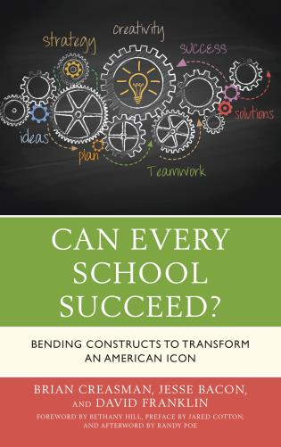 Cover image for the book Can Every School Succeed?: Bending Constructs to Transform an American Icon