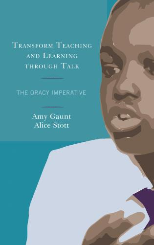 Cover image for the book Transform Teaching and Learning through Talk: The Oracy Imperative