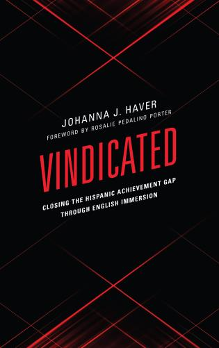 Cover image for the book Vindicated: Closing the Hispanic Achievement Gap through English Immersion