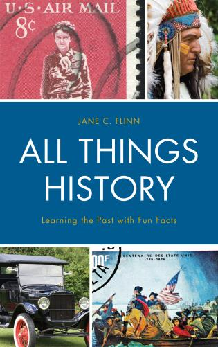 Cover image for the book All Things History: Learning the Past with Fun Facts