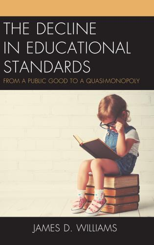 Cover image for the book The Decline in Educational Standards: From a Public Good to a Quasi-Monopoly