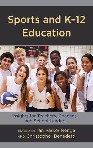Cover image for the book Sports and K-12 Education: Insights for Teachers, Coaches, and School Leaders