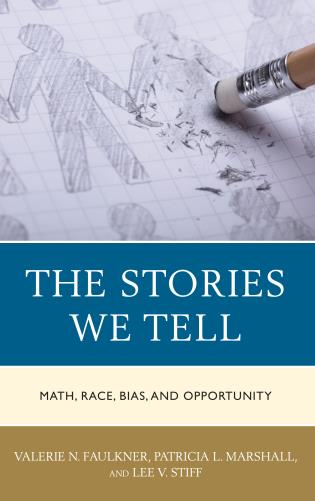 Cover image for the book The Stories We Tell: Math, Race, Bias, and Opportunity