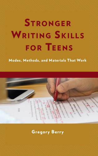 Cover image for the book Stronger Writing Skills for Teens: Modes, Methods, and Materials That Work
