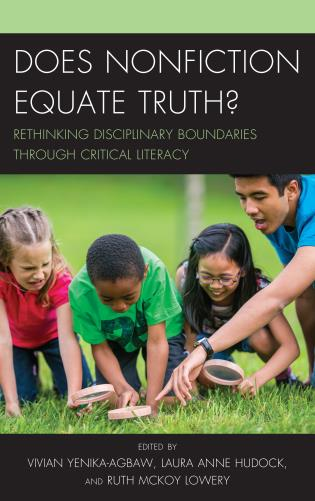 Cover image for the book Does Nonfiction Equate Truth?: Rethinking Disciplinary Boundaries through Critical Literacy