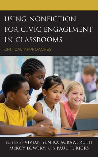 Cover image for the book Using Nonfiction for Civic Engagement in Classrooms: Critical Approaches