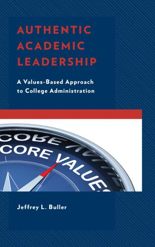 Cover image for the book Authentic Academic Leadership: A Values-Based Approach to College Administration