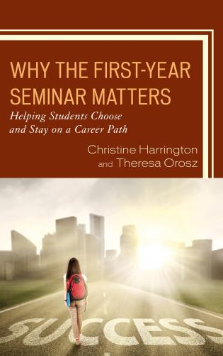 Cover image for the book Why the First-Year Seminar Matters: Helping Students Choose and Stay on a Career Path