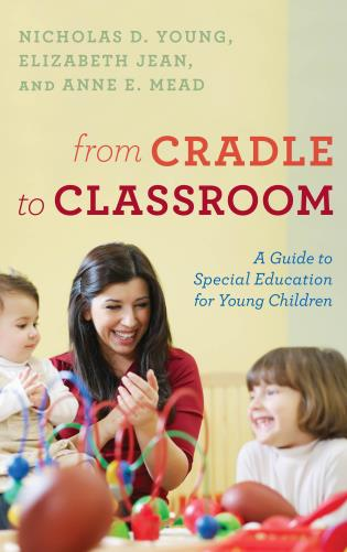 Cover image for the book From Cradle to Classroom: A Guide to Special Education for Young Children