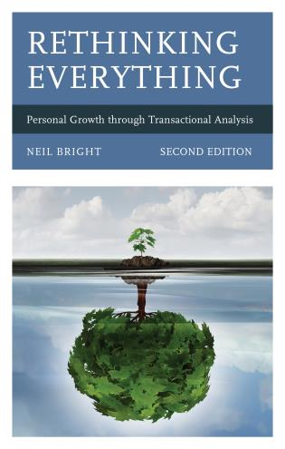 Cover image for the book Rethinking Everything: Personal Growth through Transactional Analysis, 2nd Edition
