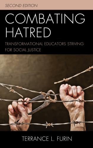 Cover image for the book Combating Hatred: Transformational Educators Striving for Social Justice, Second Edition