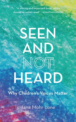 Cover image for the book Seen and Not Heard: Why Children's Voices Matter