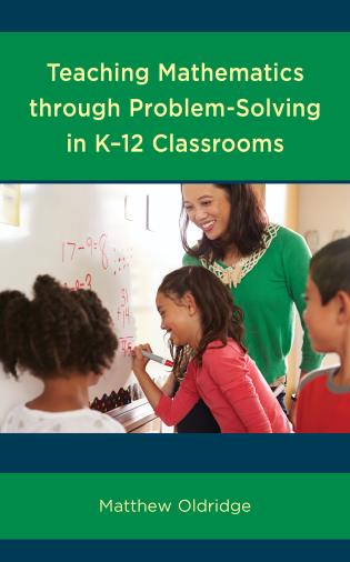 Cover image for the book Teaching Mathematics through Problem-Solving in K–12 Classrooms
