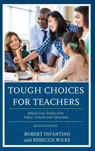 Cover image for the book Tough Choices for Teachers: Ethical Case Studies from Today's Schools and Classrooms, 2nd Edition