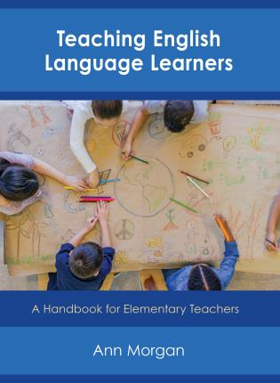 Cover image for the book Teaching English Language Learners: A Handbook for Elementary Teachers