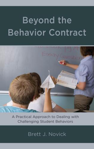 Cover image for the book Beyond the Behavior Contract: A Practical Approach to Dealing with Challenging Student Behaviors