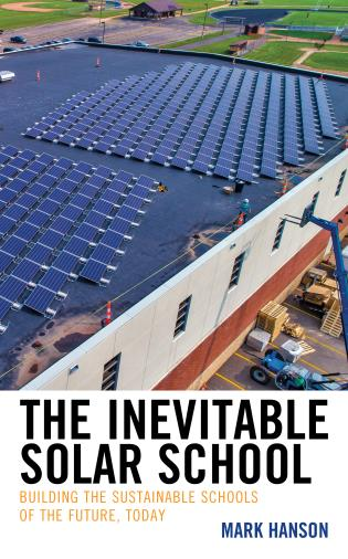 Cover image for the book The Inevitable Solar School: Building the Sustainable Schools of the Future, Today