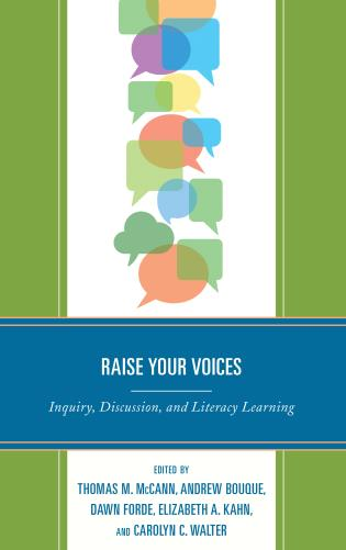 Cover image for the book Raise Your Voices: Inquiry, Discussion, and Literacy Learning