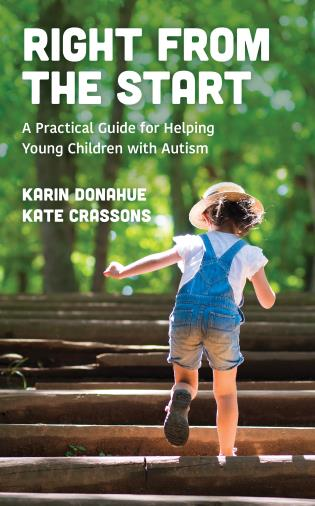 Cover image for the book Right from the Start: A Practical Guide for Helping Young Children with Autism