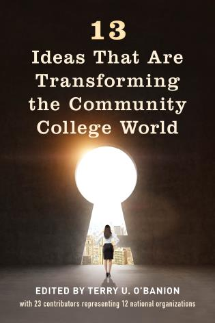 Cover image for the book 13 Ideas That Are Transforming the Community College World