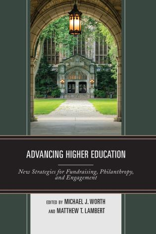 Cover image for the book Advancing Higher Education: New Strategies for Fundraising, Philanthropy, and Engagement