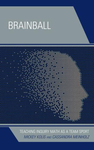 Cover image for the book Brainball: Teaching Inquiry Math as a Team Sport
