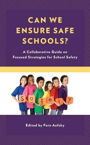 Cover image for the book Can We Ensure Safe Schools?: A Collaborative Guide on Focused Strategies for School Safety