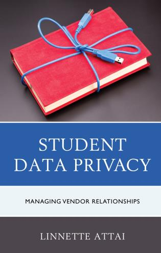 Cover image for the book Student Data Privacy: Managing Vendor Relationships