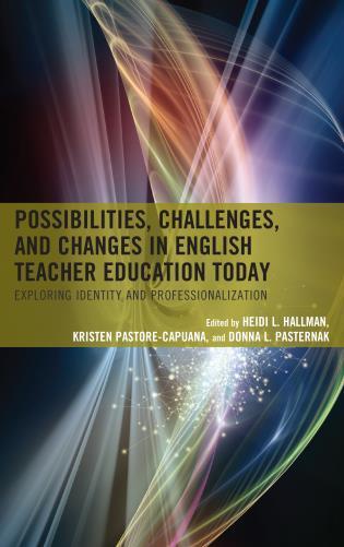 Cover image for the book Possibilities, Challenges, and Changes in English Teacher Education Today: Exploring Identity and Professionalization