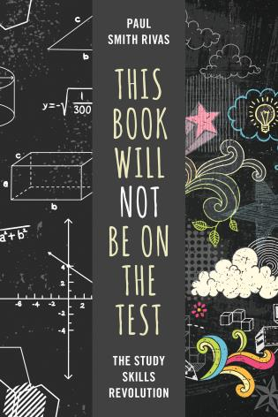 Cover image for the book This Book Will Not Be on the Test: The Study Skills Revolution