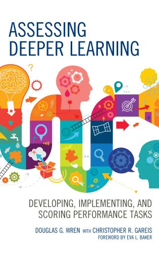 Cover image for the book Assessing Deeper Learning: Developing, Implementing, and Scoring Performance Tasks