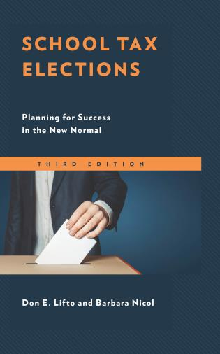 Cover image for the book School Tax Elections: Planning for Success in the New Normal, 3rd Edition