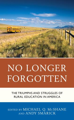 Cover image for the book No Longer Forgotten: The Triumphs and Struggles of Rural Education in America