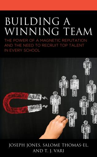 Cover image for the book Building a Winning Team: The Power of a Magnetic Reputation and The Need to Recruit Top Talent in Every School