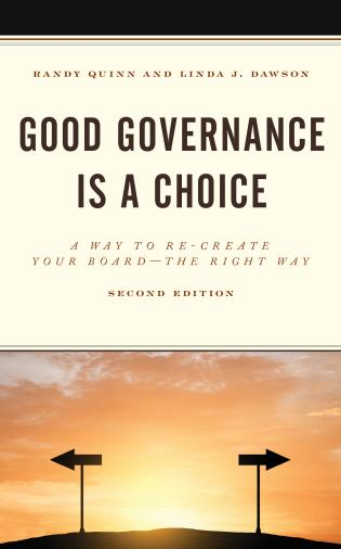 Cover image for the book Good Governance is a Choice: A Way to Re-Create Your Board the Right Way, 2nd Edition
