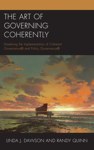 Cover image for the book The Art of Governing Coherently: Mastering the Implementation of Coherent Governance® and Policy Governance®