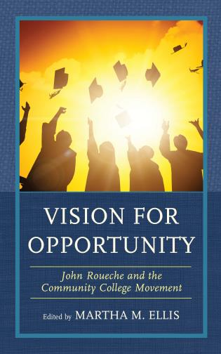 Cover image for the book Vision for Opportunity: John Roueche and the Community College Movement