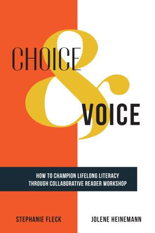 Cover image for the book Choice & Voice: How to Champion Lifelong Literacy through Collaborative Reader Workshop