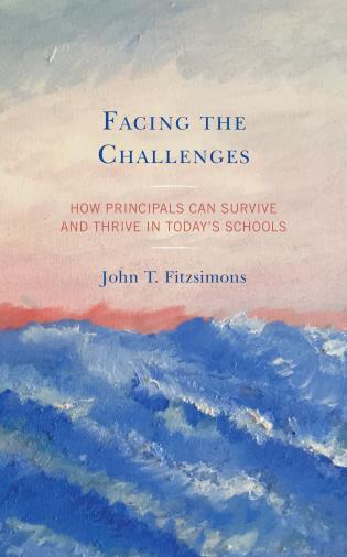 Cover image for the book Facing the Challenges: How Principals Can Survive and Thrive in Today's Schools