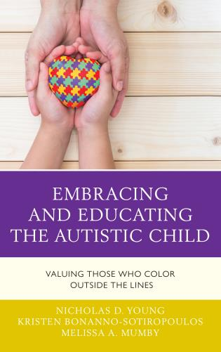 Cover image for the book Embracing and Educating the Autistic Child: Valuing Those Who Color Outside the Lines
