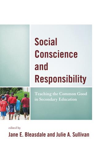 Cover image for the book Social Conscience and Responsibility: Teaching the Common Good in Secondary Education