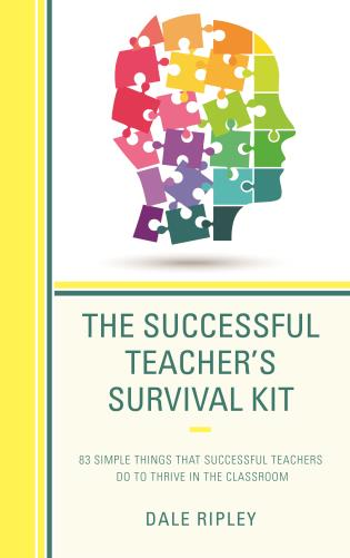 Cover image for the book The Successful Teacher's Survival Kit: 83 Simple Things That Successful Teachers Do To Thrive in the Classroom