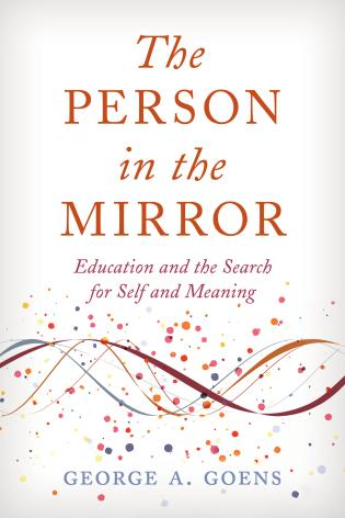 Cover image for the book The Person in the Mirror: Education and the Search for Self and Meaning