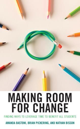 Cover image for the book Making Room for Change: Finding Ways to Leverage Time to Benefit All Students