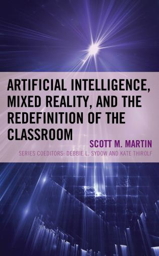 Cover image for the book Artificial Intelligence, Mixed Reality, and the Redefinition of the Classroom