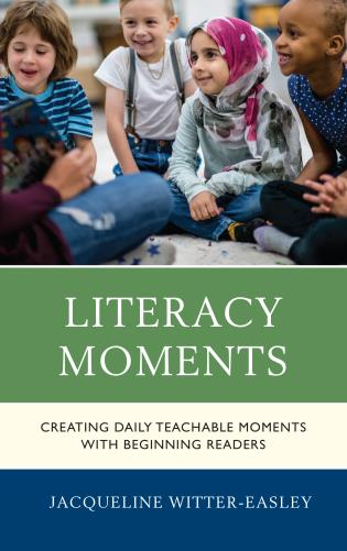 Cover image for the book Literacy Moments: Creating Daily Teachable Moments with Beginning Readers