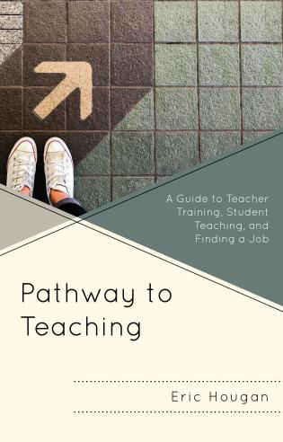 Cover image for the book Pathway to Teaching: A Guide to Teacher Training, Student Teaching, and Finding a Job
